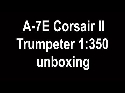 A-7E Corsair II Trumpeter 1350 unboxing