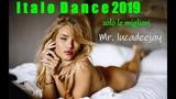 ITALO DISCO MUSICA DANCE 2019 CANZONI DEL MOMENTO CLASSIFICA DANCE TORMENTONI