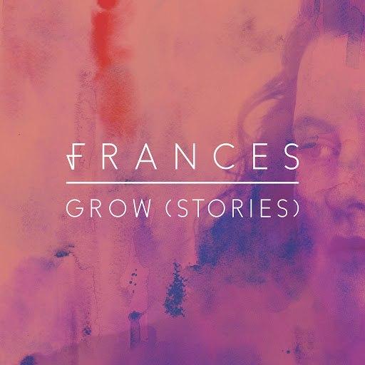 Frances альбом Grow (Stories)