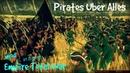 ЗА ТЕСАКИ, РЕБЯТА! mod Pirates Uber Alles к Empire Total War ч.22