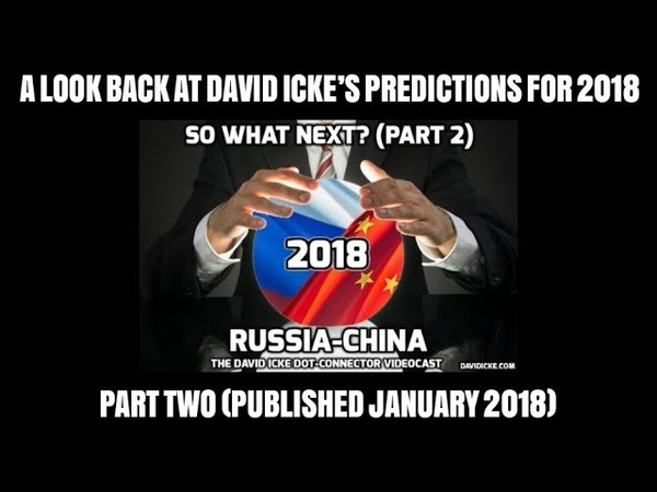 A Look Back At David Icke's Predictions For 2018 (Part Two) - The David Icke Dot-Connector Videocast