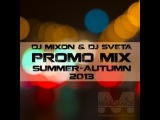 Dj Mixon &amp Dj Sveta - Promo Mix (Summer-Autumn 2013)