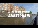A Day On The Boat In Amsterdam