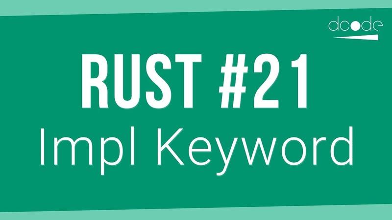 Rust Programming Tutorial 21 - Impl Keyword (Implementation)