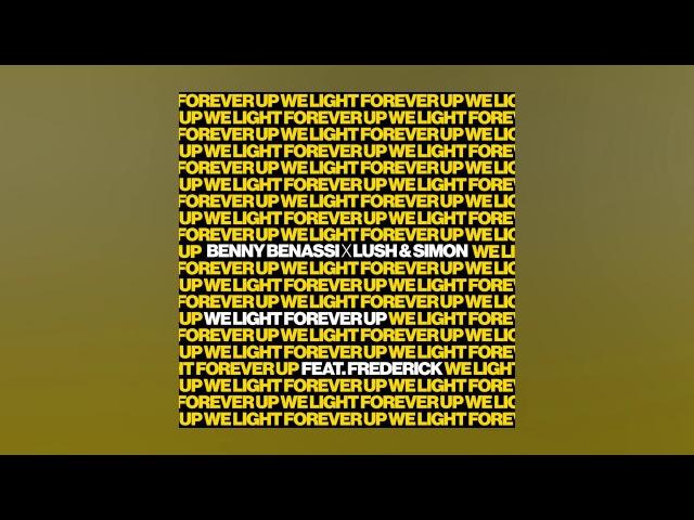Benny Benassi x Lush Simon - We Light Forever Up feat. Frederick (Cover Art)