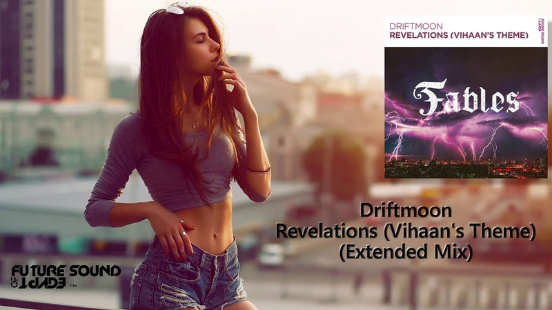 Driftmoon - Revelations (Vihaan's Theme) (Extended Mix) [FSOE]