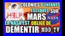 LA NASA EST OBLIGÉ DE DÉMENTIR LA PRÉSENCE DE COLONIES D'ENFANTS ESCLAVES SUR MARS. MDDTV