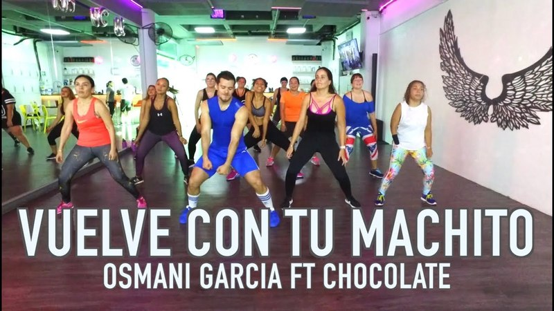 Vuelve con tu Machito - Osmani Garcia ft Chocolate Zumba Cardio Extremo Cancun