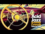 Acid Jazz Best Relaxing Music - Nu Jazz Grooves &amp Moods vol Two Funky Jazzy mix 2018