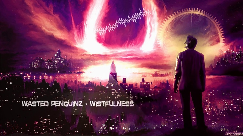 Wasted Penguinz - Wistfulness [Throwback]