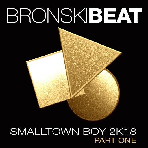 Bronski Beat альбом Smalltown Boy 2k18 Part 1