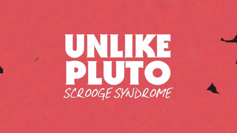 Unlike Pluto - Scrooge Syndrome (Pluto Tapes)
