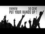 Eminem - Put Your Hands Up Feat. 50 Cent (Mash Me Up Remix) (2017)