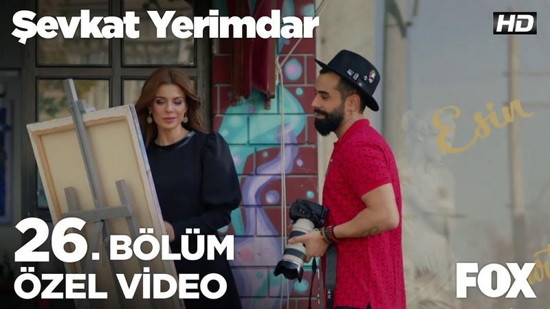 Esin ve Gökhan Türkmen'in klibine Şevkat dahil olursa Şevkat Yerimdar 26 Bölüm