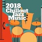 Instrumental альбом 2018 Chillout Jazz Music