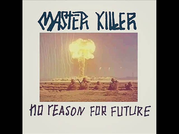 Master Killer - No Reason For Future (EP 2019)