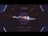 FUTURE TECH MUSIC ► Live DJ-Sets ► 15.07.2018 ► Podcast #007