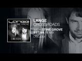 Lange feat. Stine Grove - Crossroads (Estiva Remix)