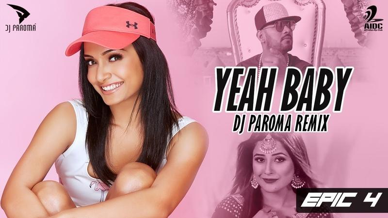 Yeah Baby (Remix) | DJ Paroma | Garry Sandhu | Punjabi Songs | EPIC-4
