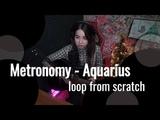 Metronomy - Aquarius Юля Кошкина