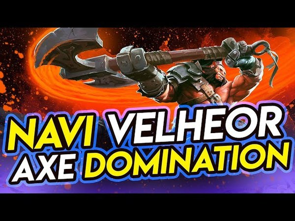 NAVI Velheor Axe Domination