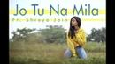 Jo Tu Na Mila Asim Azhar Female Cover Shreya Jain Fotilo Feller Vivart