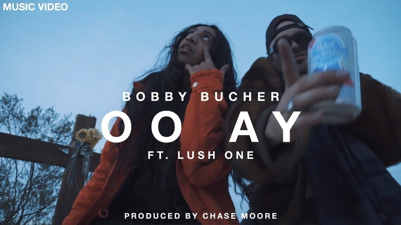 Bobby Bucher - Oo Ay ft. Lush One