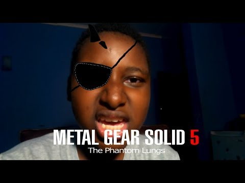 Metal Gear Solid 5: The Phantom Lungs. Sins of the Boi