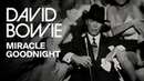 David Bowie Miracle Goodnight Official Video