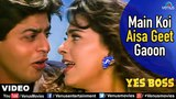 Main Koi Aisa Geet Gaoon Full Video Song Yes Boss Shahrukh Khan, Juhi Chawla Abhijeet &amp Alka