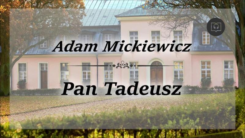 Pan Tadeusz - Adam Mickiewicz [Całość Audiobook]