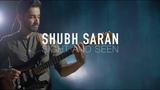 Shubh Saran - Sight and Seen (Live at Studio 42)