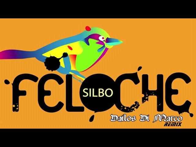 FELOCHE - SILBO (Dailos Di Marco Remix)