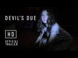 Пришествие Дьявола (2014) Devil's Due.трейлер.