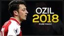 Mesut Özil 2018 Pure Magic 🔥 Best Skills Goals Assists Passes 2017 18 HD