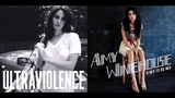 Back To Ultraviolence - Amy Winehouse &amp Lana Del Rey (Mashup)