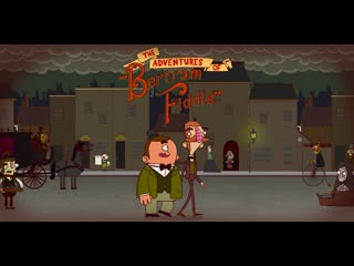 Adventures of bertram fiddle - episode 1: a dreadly business official trailer
