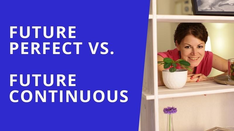 Английский Intermediate. Разница между Future Perfect и Future Continuous