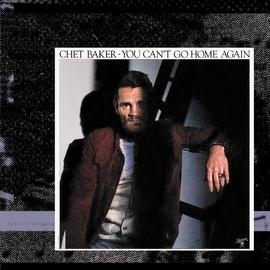 Chet Baker альбом You Can't Go Home Again