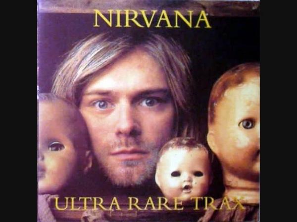 Nirvana - Here She Comes Now - Ultra Rare Trax Kurt Cobain