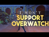 Why I refuse to support Overwatch