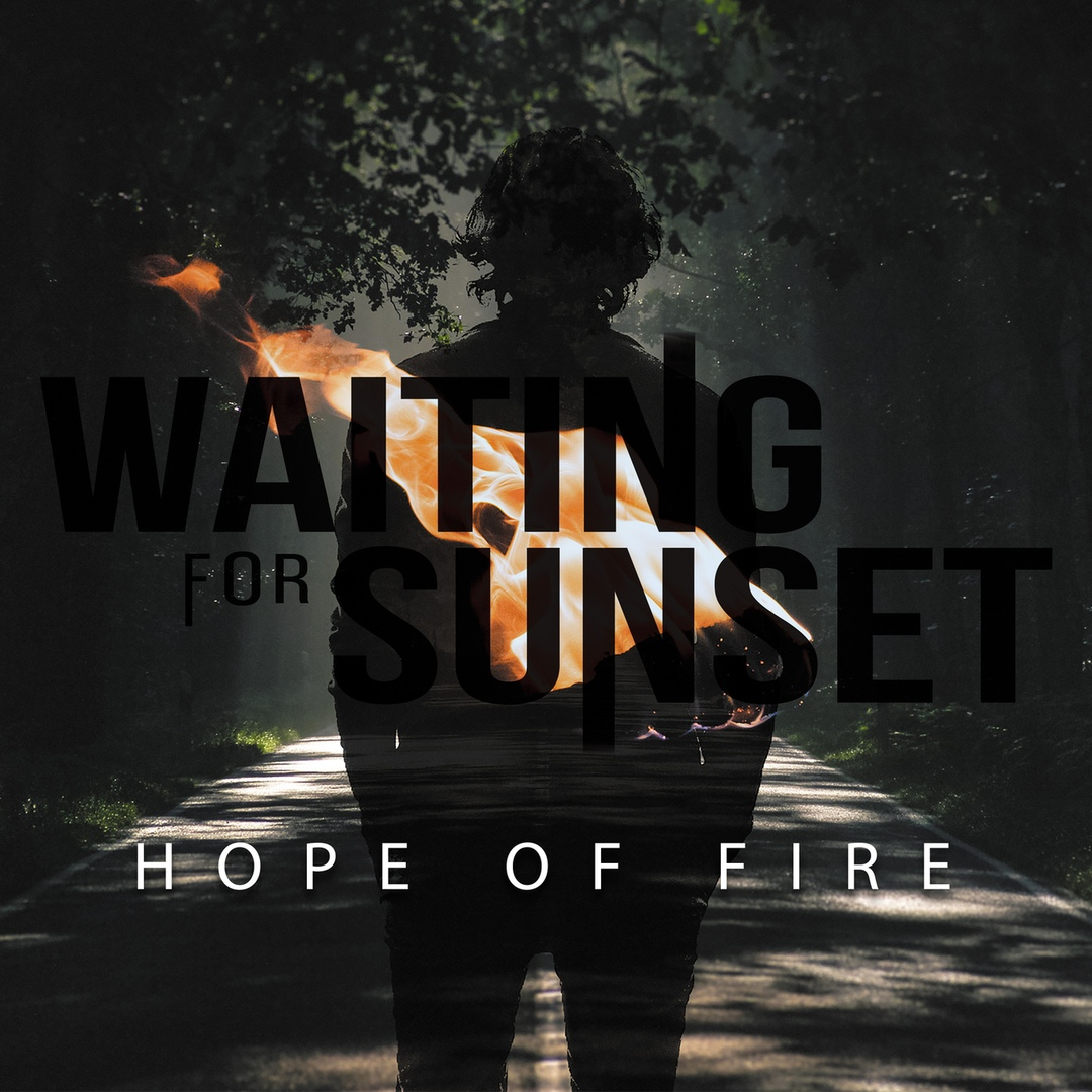 Waiting For Sunset - Hope Of Fire (2019)
