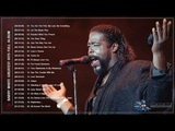 Barry White Greatest Hits - Barry White Top 20 Best Songs
