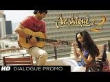 Mein Jaa Rahi Hu Dialogue Promo Aashiqui 2 | Aditya Roy Kapur, Shraddha Kapoor