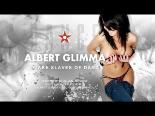 Albert Glimma - We Are Slaves Of Dance (Radio Edit)