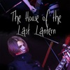 The House of the Last Lantern