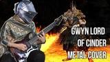 Dark Souls - Gwyn Lord of Cinder (Metal Cover)