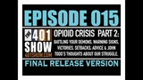 THE 401 SHOW - EP 015 Full The Opioid Crisis - PART 2. Who is John Todd