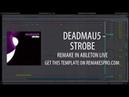 Deadmau5 - Strobe (Ableton Live Remake) Project File!