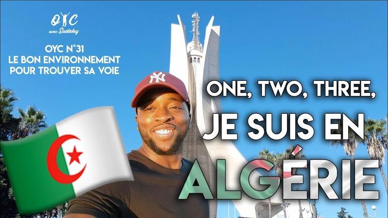 One, Two, Three, Je suis en Algérie !! [OYC N°31] Le Bon Environnement pour trouver sa voie